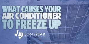 lonestar_what-causes-your-ac-to-freeze-up_web