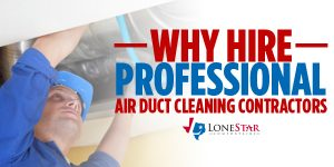 lonestar_why-hire-professional-air-duct-cleaning_web