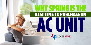 lonestar_why-spring-is-the-best-time-to-purchase-ac_web